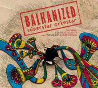 Süperstar Orkestar -Balkanize